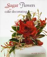 Sugar Flowers for cake decorating (Alan Dunn)